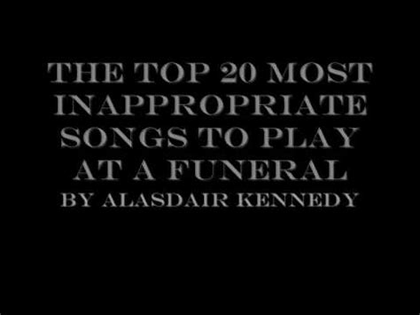 Top Songs Played For The by The Top 20 Most Inappropriate Songs To Play At A Funeral