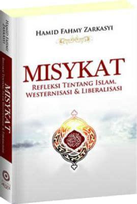 Misykat Refleksi Tentang Westernisasi Liberalisasi Dan Islam pameran buku kredok