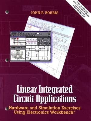 linear integrated circuit and its application linear integrated circuit applications hardware and software exercises using electronics