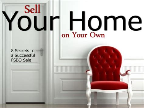 how to sell your house on your own sell your own home 8 secrets for successful fsbo sale