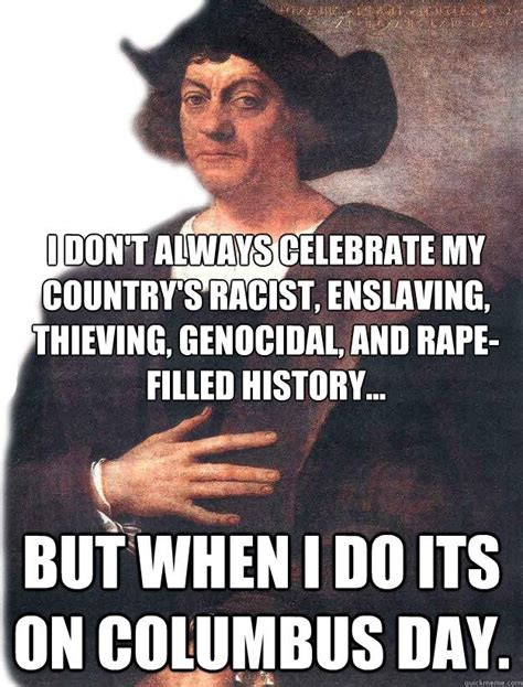 Columbus Day Meme - idolized memes image memes at relatably com