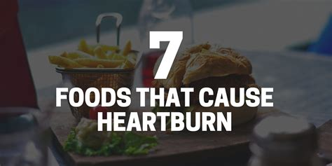 8 Things To Help With Indigestion by 7 Foods That Cause Heartburn Atlantic Health Solutions
