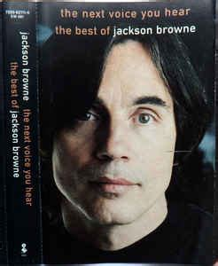 the best of jackson browne jackson browne the next voice you hear the best of