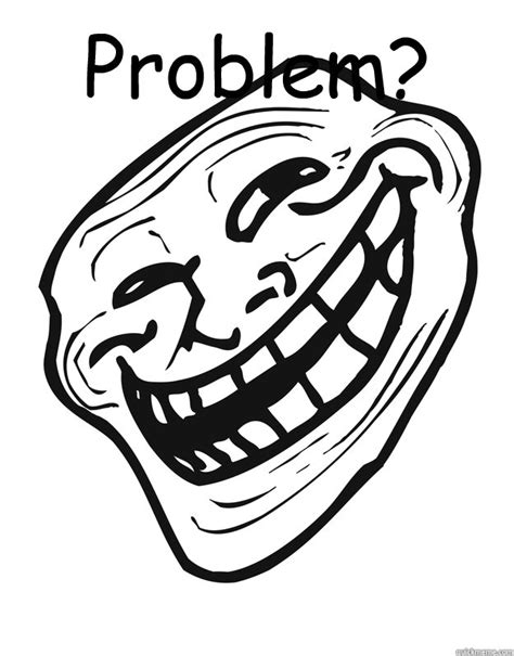 Troll Guy Meme - problem troll guy quickmeme