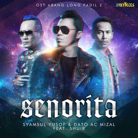 film malaysia abang long fadil lirik lagu senorita ost abang long fadil 2 hujah
