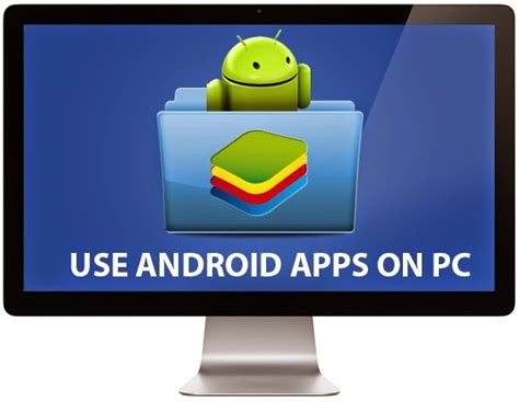 android on pc how to use android apps on pc