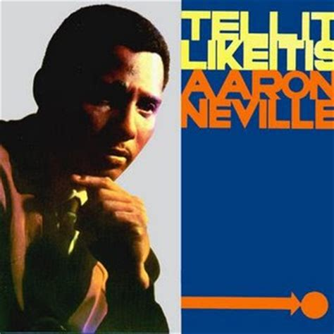 7 Tops That Tell It Like It Is by Songaday Blog Quot Tell It Like It Is Quot By Aaron Neville