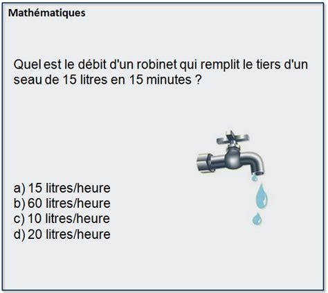Debit D Un Robinet by Qcm Concours Gratuits 03 Quel Est Le D 233 Bit D Un Robinet