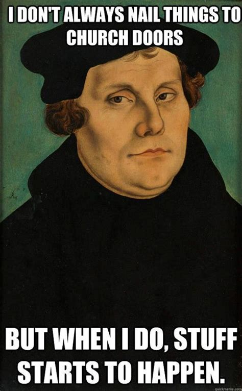 Martin Meme - happy reformation day memes included churchmag