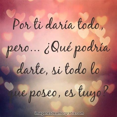 imagenes bellas de amor sincero 218 best images about frases de amor on pinterest amigos
