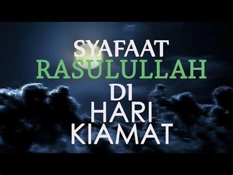 Youtube Film Hari Kiamat   syafaat rasulullah saw di hari kiamat youtube