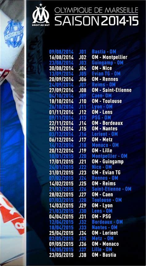 Calendrier Ligue 1 Om 2014 Le Calendrier De Ligue 1 Et De L Om Saison 2014 2015