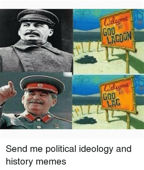 Memes And Their Origins - 600 cwelcome g00 lag send me political ideology and