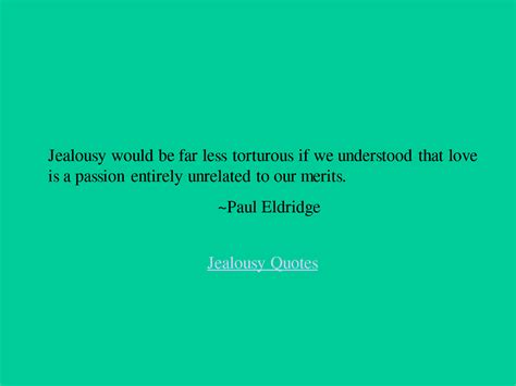 jealousy tattoo quotes jealousy would be far less torturous if we understood that