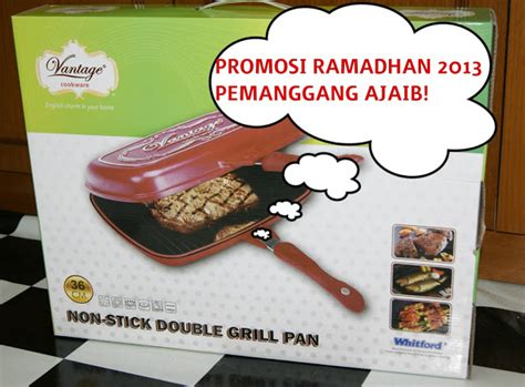 Pemanggang Ajaib Vantage home kitchen bakery promosi ramadhan 2013 dapatkan pemanggang ajaib ini