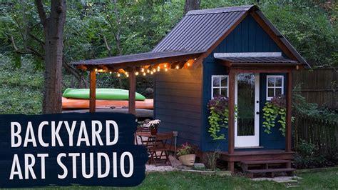 backyard art studio backyard art studio my art story youtube