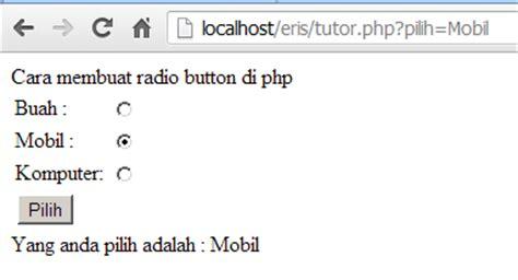 cara membuat html radio button cara membuat radio button di php belajar pemrograman php