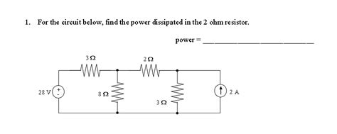 how to calculate resistor power dissipation for the circuit below find the power dissipated i chegg