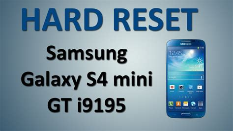 reset on samsung galaxy s4 espa 241 ol hard reset samsung galaxy s4 mini gt i9195
