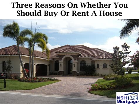 3 Reasons On Whether You Should Buy Or Rent A House Florida 2017