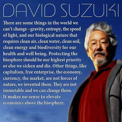 What Has David Suzuki Done For The Environment Get Your Priorities Ha Tea N Danger