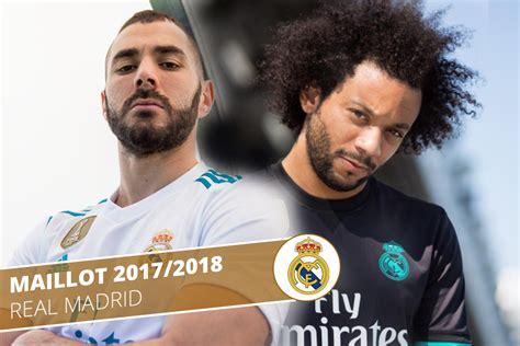Calendrier 2018 Real Madrid Les Nouveaux Maillots Du Real Madrid Pour La Saison 2017