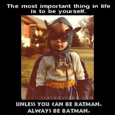 Always Be Batman Meme - lolheaven com be yourself unless you can be batman