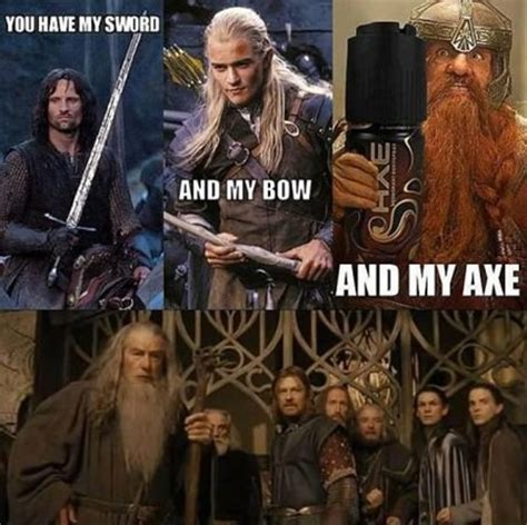 And My Axe Meme - j and j productions funny pictures middle earth style