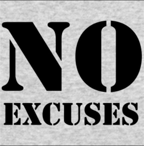 No Excuse no excuse for excuses northern pt