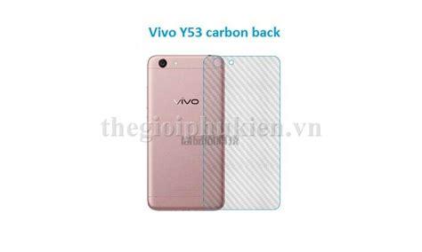 Silicon Carbon Vivo Y53 miếng d 225 n v 226 n carbon c 225 c bon mặt lưng vivo y53