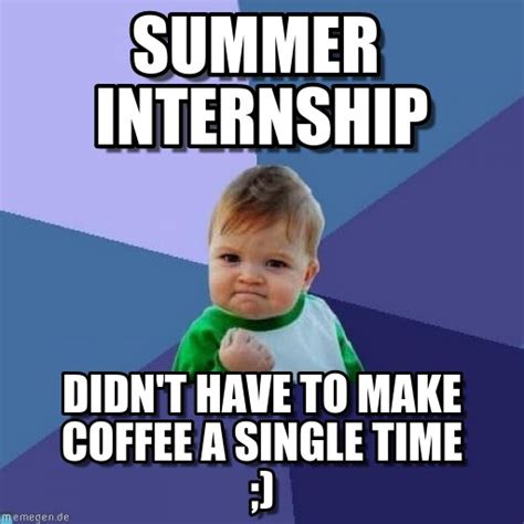 Intern Meme - summer internship success kid meme on memegen