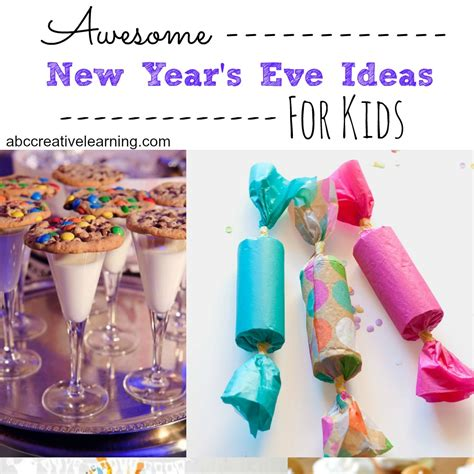 awesome new year s eve ideas for kids abc creative learning