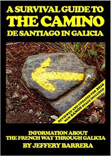 a survival guide to the portuguese camino in galicia information about the portuguese way in galicia books 216 best images about camino books on santiago