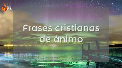 imagenes con frases cristianas hd frases cristianas de motivaci 243 n mensajes cristianos de