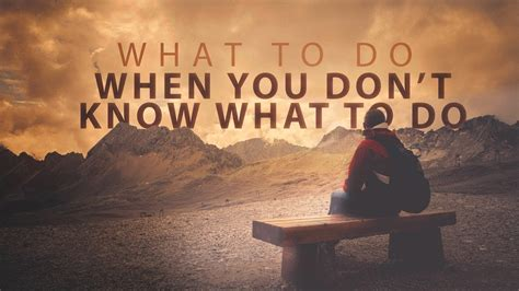 what to do when you don t know what to do founded in