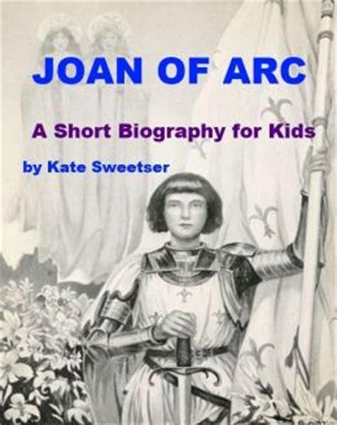 short biographies for kids on pinterest biography joan of arc a short biography for kids by kate sweetser