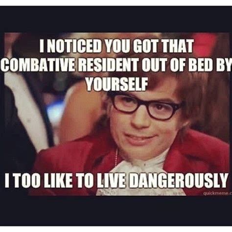 Nursing Home Meme - nurse humor austin powers live dangerously meme er
