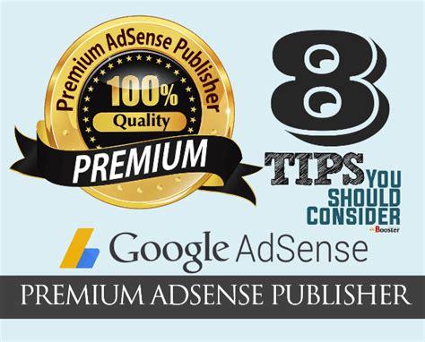 adsense premium 8 best strategies to get a premium adsense publisher account