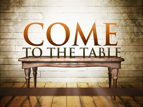 come to the table come to the table first christian church disciples of