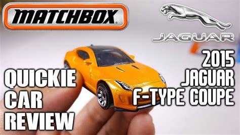 Matchbox 15 Jaguar F Type Coupe car review 2017 matchbox cars 15 jaguar f type
