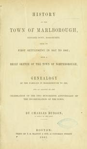 history of the town of marlborough middlesex county massachusetts from its settlement in 1657 to 1861 with a brief sketch of the town of and an account of the celebration of the t books history of the town of marlborough middlesex county