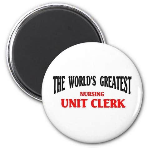 greatest nursing unit clerk magnets zazzle