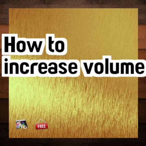 how to increase volume on android how to increase volume appstore for android