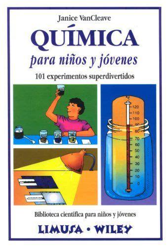 libro 101 problemas y juegos quimica para ninos y jovenes 101 experimentos biblioteca cientifica para ninos y jovenes