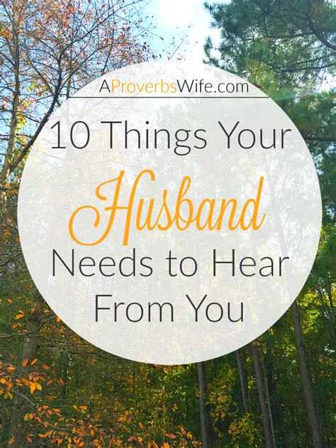 The Things She Needs 10 10 things your husband needs to hear from you