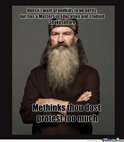 Phil Robertson Memes - phil robertson and shakespeare by irdeaner meme center