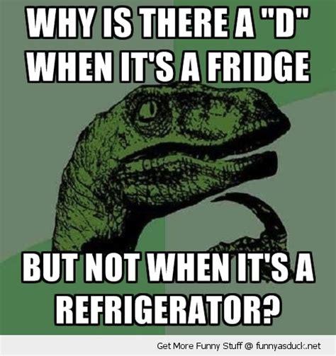 Fridge Meme - 19 april 2013 they say it s in the genes