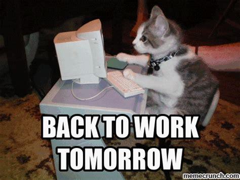 Back To Work Meme - back to work tomorrow