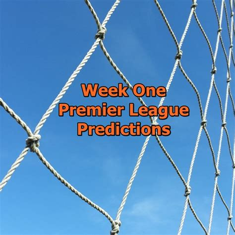 epl predictions this week week 1 premier league predictions and fpl matchups