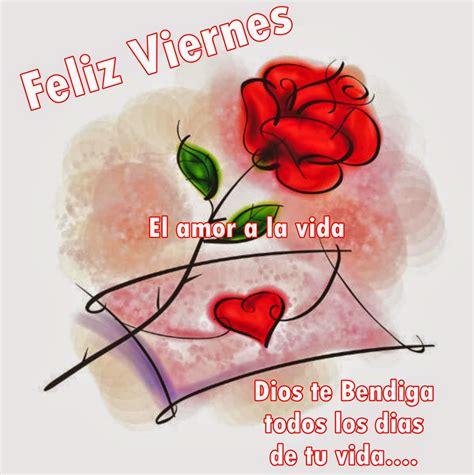 imagenes de buenos dias feliz viernes amor hermosas postales y tarjetas de feliz viernes imagenes